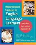 Research-Based Strategies for English Language Learners, Denise M. Rea and Sandra P. Mercuri, 0325008108