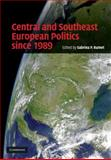 Central and Southeast European Politics Since 1989, , 0521888107