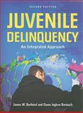 Juvenile Delinquency : An Integrated Approach, Burfeind, James and Bartusch, Dawn Jeglum, 0763758108