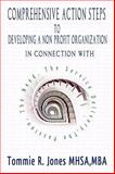 Comprehensive Action Steps to Developing a Non Profit Organization, Tommie Jones, 0981798101