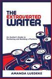 The Extroverted Writer, Amanda Luedeke, 1492918105