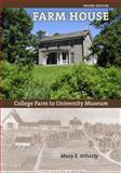Farm House : College Farm to University Museum, Atherly, Mary E., 1587298104
