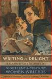 Writing to Delight : Italian Short Stories by Nineteenth-Century Women Writers, , 0802038107