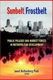 Sunbelt/Frostbelt : Public Policies and Market Forces in Metropolitan Development, , 0815768109
