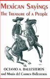 Mexican Sayings, Octavio A. Ballesteros and Maria D. Ballesteros, 089015810X
