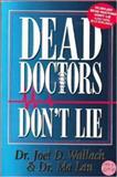 Dead Doctors Don't Lie, Joel D. Wallach, Ma Lan, 0974858102