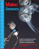Make: Sensors : A Hands-On Primer for Monitoring the Real World with Arduino and Raspberry Pi, Karvinen, Tero and Karvinen, Kimmo, 1449368107