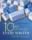 Ten Things Every Writer Needs to Know, Anderson, Jeff, 1571108106