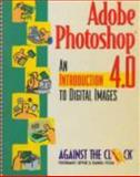 Adobe Photoshop 4.0 : An Introduction to Digital Images, Behovian, Against The Clock, Ellenn, Ellenn, 0130958107