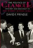The Politics of Glamour : Ideology and Democracy in the Screen Actors Guild, Prindle, David F., 029911810X