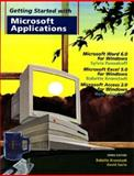 Getting Started with Microsoft Applications : Microsoft Word 6.0 for Windows Microsoft Excel 5.0 for Windows Microsoft Access 2.0 for Windows, Kronstadt, Babette and Sachs, David, 047113810X