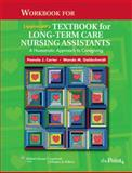 Long-Term Care Nursing Assistants : A Humanistic Approach to Caregiving, Carter, Pamela J. and Goldschmidt, Wanda M., 0781798108