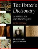 The Potter's Dictionary of Materials and Techniques, Hamer, Frank and Hamer, Janet, 0812238109