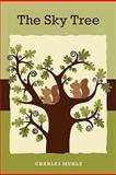 The Sky Tree, Charles Muhle, 0982908105