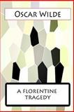A Florentine Tragedy, Oscar Wilde, 1477458107
