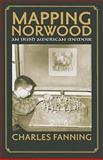 Mapping Norwood : An Irish American Memoir, Fanning, Charles, 1558498109