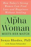 The Alpha Woman Meets Her Match, Sonya Rhodes and Susan Schneider, 0062328107