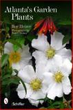 Atlanta's Garden Plants, Roy Heizer, 0764338102