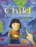 Understanding Child Development, Charlesworth, Rosalind, 1418038105