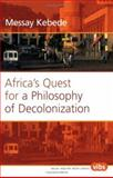 Africa's Quest for a Philosophy of Decolonization 9789042008106