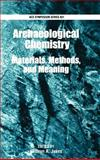 Archaeological Chemistry : Materials, Methods, and Meaning, , 0841238103