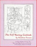 The Self-Healing Cookbook : A Macrobiotic Primer for Healing Body, Mind and Moods with Whole, Natural Foods, Turner, Kristina, 0945668104