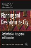 Planning and Diversity in the City : Redistribution, Recognition and Encounter, Fincher, Ruth and Iveson, Kurt, 1403938105