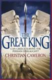 The Great King, Christian Cameron, 140911810X