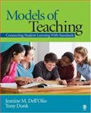 Models of Teaching : Connecting Student Learning with Standards, Donk, Tony and Dell'Olio, Jeanine M., 1412918103