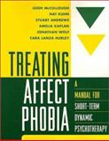 Treating Affect Phobia : A Manual for Short-Term Dynamic Psychotherapy, McCullough, Leigh and Kaplan, Amelia, 1572308109