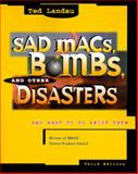 Sad Macs, Bombs, and Other Disasters : And What to Do about Them, Landau, Ted, 0201688107