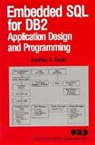 Embedded SQL for DB2 : Application Design and Programming, Sayles, Jonathan S., 0471588105