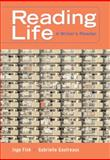 Reading Life : A Writer's Reader, Fink, Inge and Gautreaux, Gabrielle, 0759398100