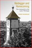 Heidegger and Homecoming : The Leitmotif in the Later Writings, Mugerauer, Robert, 080209810X