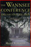 The Wannsee Conference and the Final Solution, Mark Roseman, 0805068104