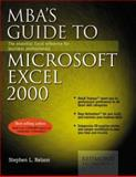 MBA's Guide to Microsoft Excel 2000, Stephen L. Nelson, 0967298105