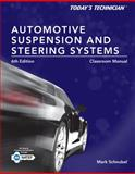 Today's Technician : Automotive Suspension and Steering Classroom Manual and Shop Manual, Schnubel, Mark, 1285438108