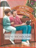 If He Had Not Come, David Nicholson, 1490818103