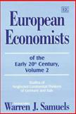 European Economists of the Early 20th Century Vol. 2 : Studies of Neglected Continental Thinkers of Germany and Italy, Samuels, Warren J., 1858988101