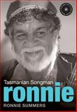 Ronnie : Tasmanian Songman, Summers, Ronnie and Gee, Helen, 1921248106