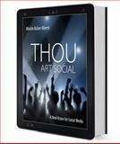 Thou Art Social : A New Vision for Social Media,, 1938798104