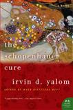 The Schopenhauer Cure, Irvin D. Yalom and Irvin Yalom, 0060938102