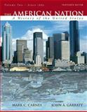 The American Nation Vol. 2 : A History of the United States, Carnes, Mark C. and Garraty, John A., 0205568106