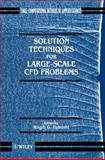 Solution Techniques for Large-Scale CFD Problems, , 0471958107