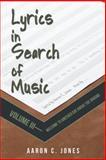 Lyrics in Search of Music, Aaron C. Jones, 1475988109
