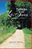 Pathways of Life?s Journey, Luvenia R. Williams, 1477278109