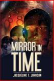 Mirror in Time, Jacqueline Johnson, 1495238105