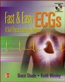 Fast and Easy Ecgs : A Self Paced Learning Course, Shade, Bruce and Wesley, Keith, 0072948116
