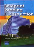 Blueprint Reading for Construction, Fatzinger, James A. S., 0131108115