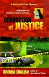 Corruption of Justice, Brenda H. English, 0425168115